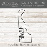 "State Outline ""Home"" SVG File - DE Delaware - Commercial Use SVG Files"