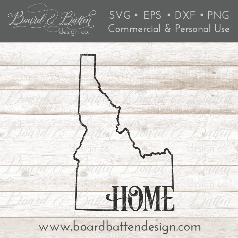 "State Outline ""Home"" SVG File - ID Idaho - Commercial Use SVG Files"