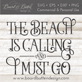 The Beach Is Calling And I Must Go SVG File - Commercial Use SVG Files