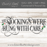 The Stockings Were Hung With Care SVG File for Christmas - Commercial Use SVG Files