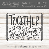 Together Is My Favorite Place To Be SVG File - Commercial Use SVG Files