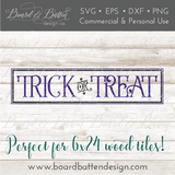 Trick or Treat SVG for 6x24 Wood Tile - Commercial Use SVG Files