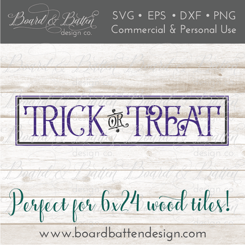 Trick or Treat SVG for 6x24 Wood Tile