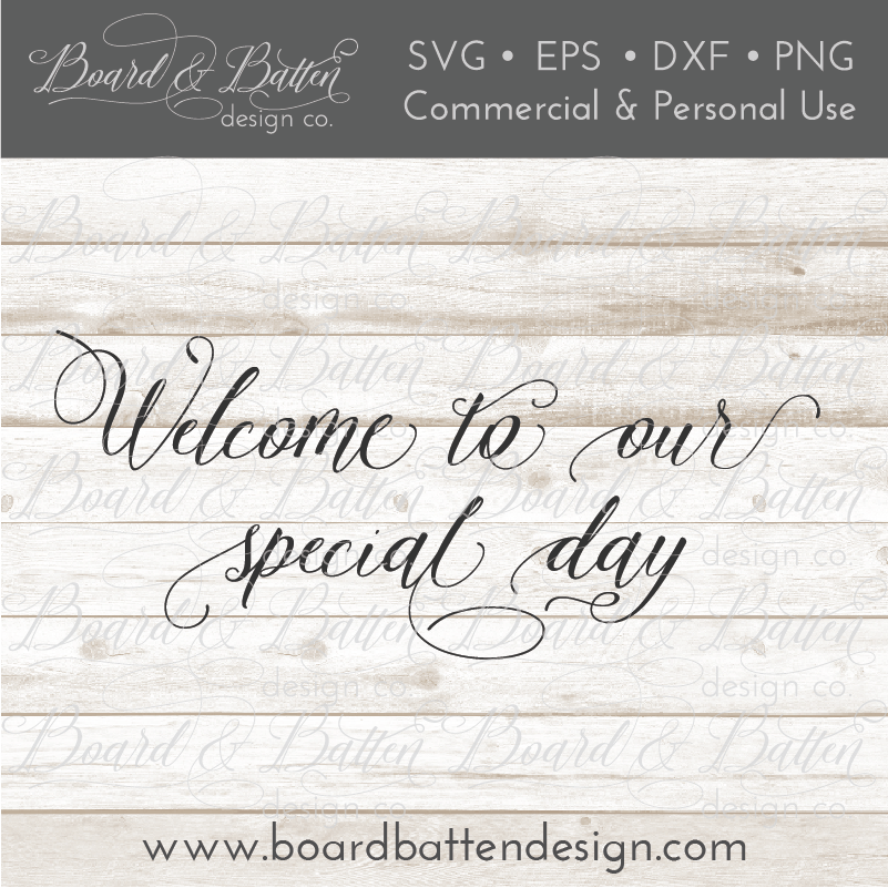 Welcome To Our Special Day SVG File - Wedding Style 4 - Commercial Use SVG Files