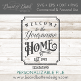 Welcome To Yourname Home With Est Date SVG - Commercial Use SVG Files