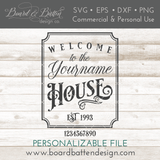 Welcome To Yourname House With Est Date SVG - Commercial Use SVG Files