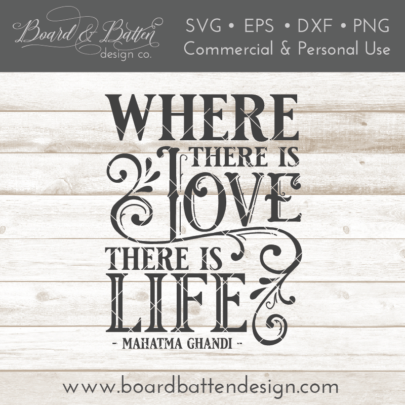 Where There Is Love There Is Life Ghandi SVG File - Commercial Use SVG Files