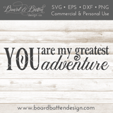 You Are My Greatest Adventure 6x24 SVG File - Commercial Use SVG Files