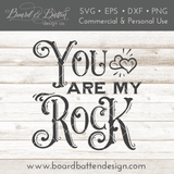 You Are My Rock SVG File - Commercial Use SVG Files