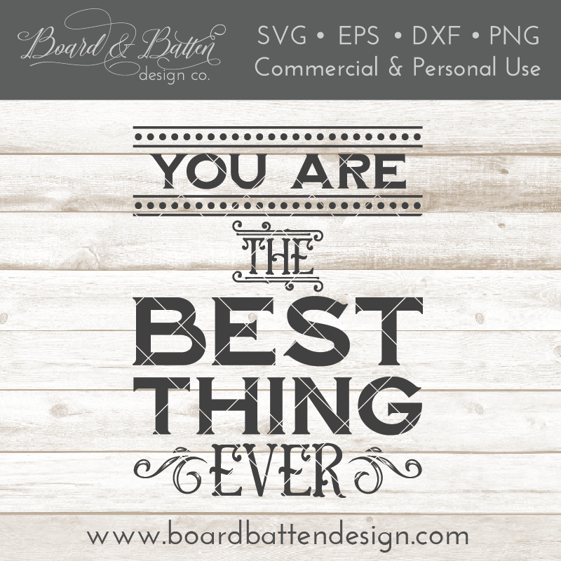 You Are The Best Thing Ever SVG File - Commercial Use SVG Files