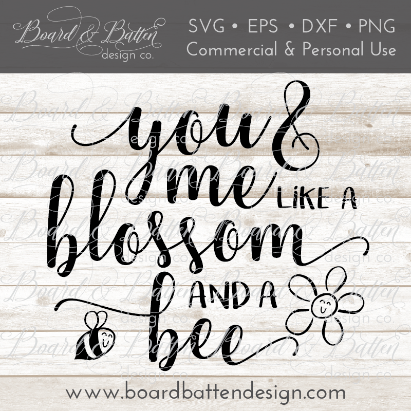 You And Me Like A Blossom And A Bee SVG File - Commercial Use SVG Files