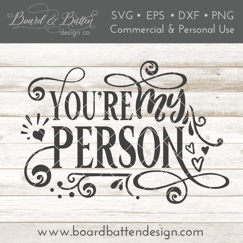You're My Person SVG File - Commercial Use SVG Files