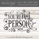 You're My Person SVG File