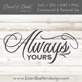 Romantic Always Yours SVG File for Valentine's Day - Commercial Use SVG Files