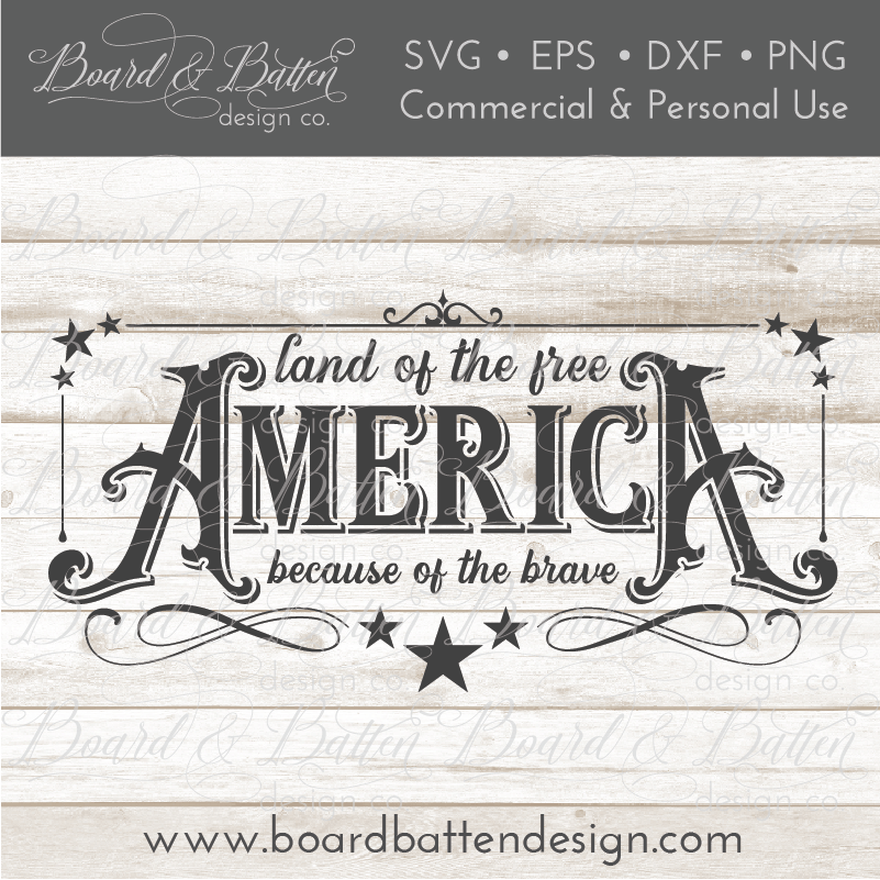 America The Land of The Free Because Of The Brave SVG - Commercial Use SVG Files