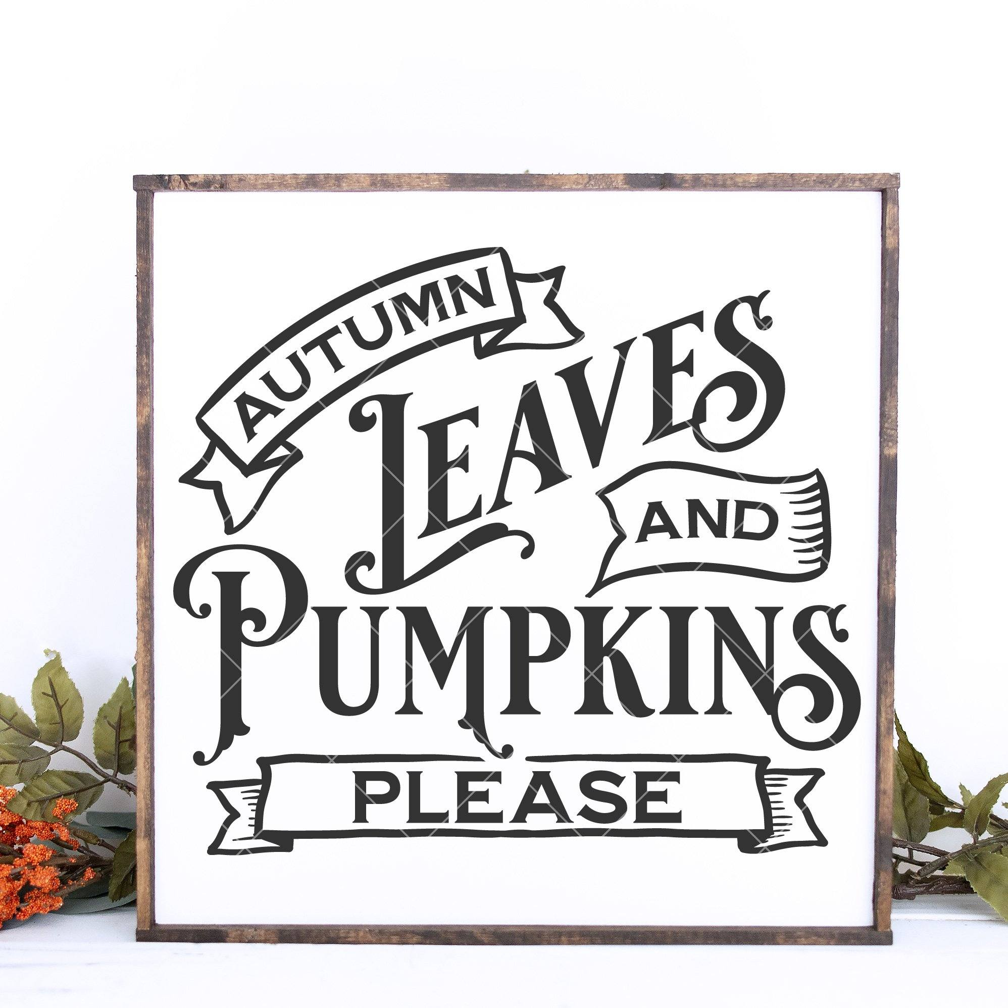 Autumn Leaves and Pumpkins Please SVG File for Fall
