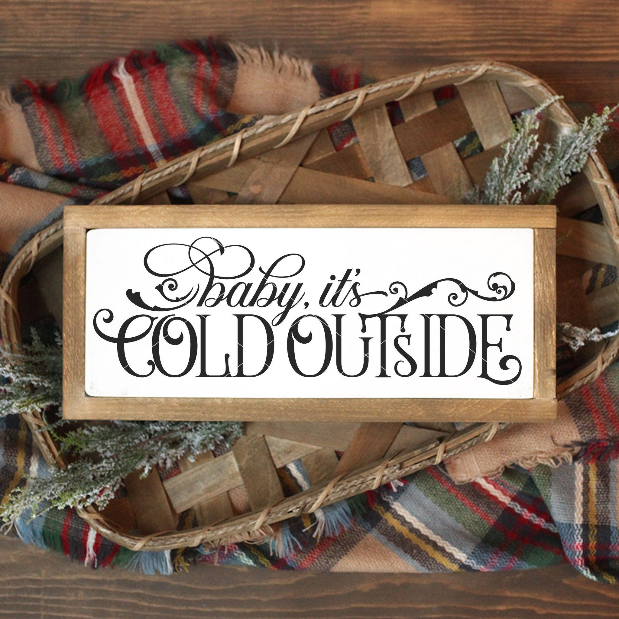 Baby it's Cold Outside SVG - Commercial Use SVG Files