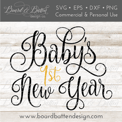 Baby's First New Year SVG File - Commercial Use SVG Files