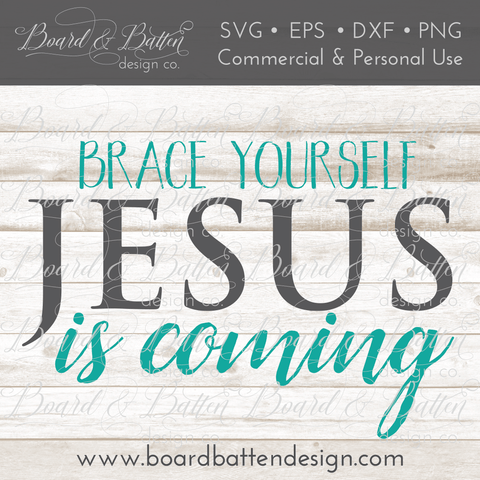 Brace Yourself - Jesus Is Coming SVG File