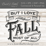But I Love Fall Most Of All SVG File for Autumn