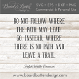 Do Not Go Where The Path May Lead SVG File - Ralph Waldo Emerson - Commercial Use SVG Files
