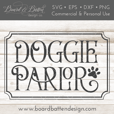Farmhouse Doggie Parlor SVG File