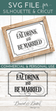 Eat Drink and Be Married SVG - WS5