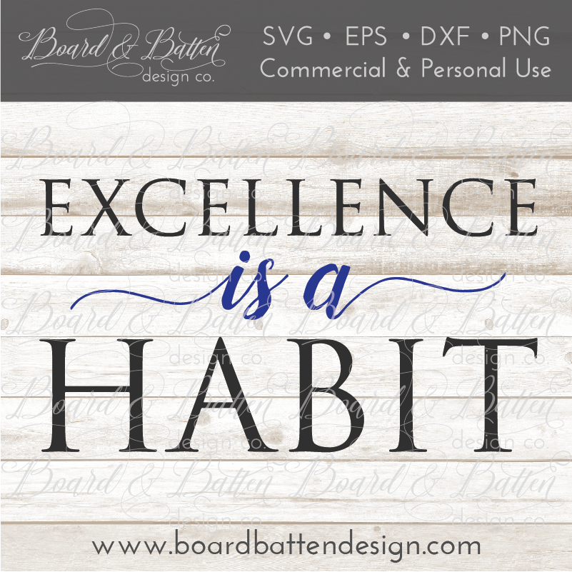 Excellence Is A Habit SVG File - Commercial Use SVG Files