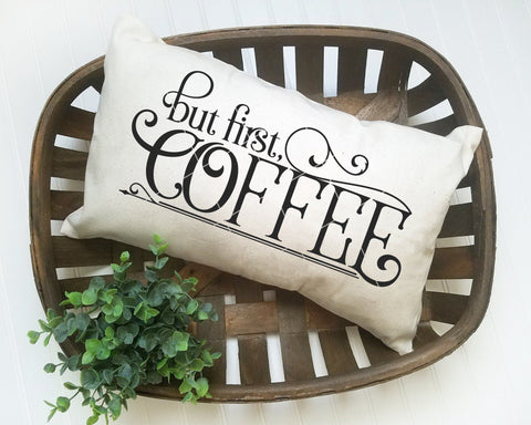Farmhouse Style But First, Coffee SVG File