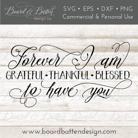 Forever Grateful Thankful Blessed SVG File