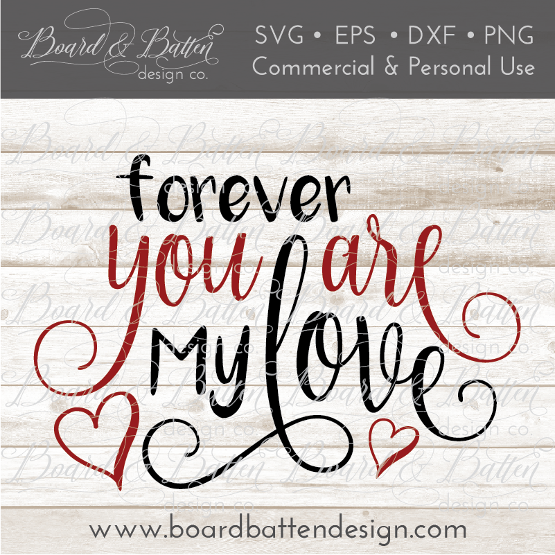 Forever You Are My Love Svg File Board Batten Design Co