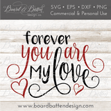 Forever You Are My Love SVG File - Commercial Use SVG Files