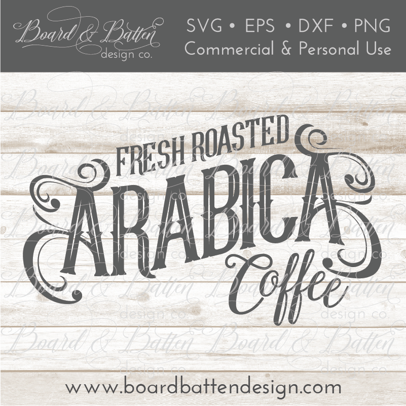 Fresh Roasted Arabica Coffee SVG File - Commercial Use SVG Files