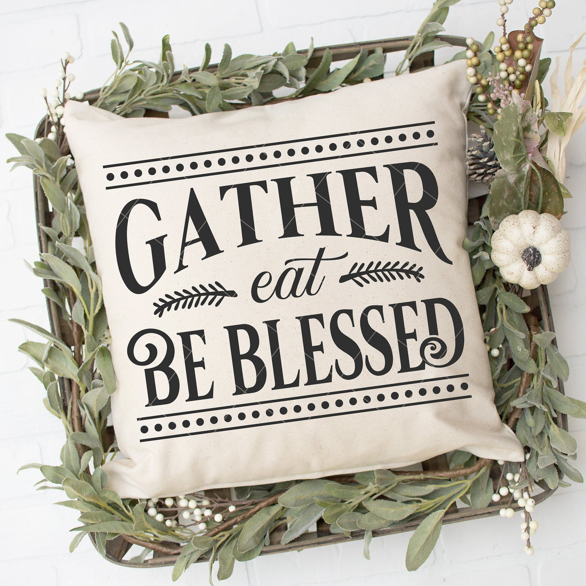 Gather, Eat, Be Blessed SVG File for Thanksgiving