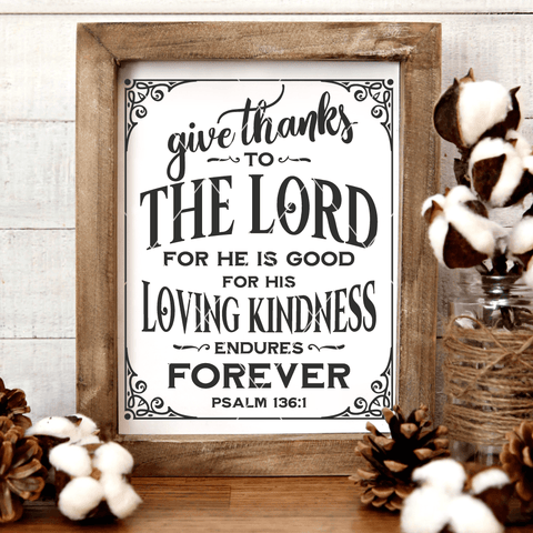 Give Thanks To The Lord For He Is Good SVG File Psalm 136:1
