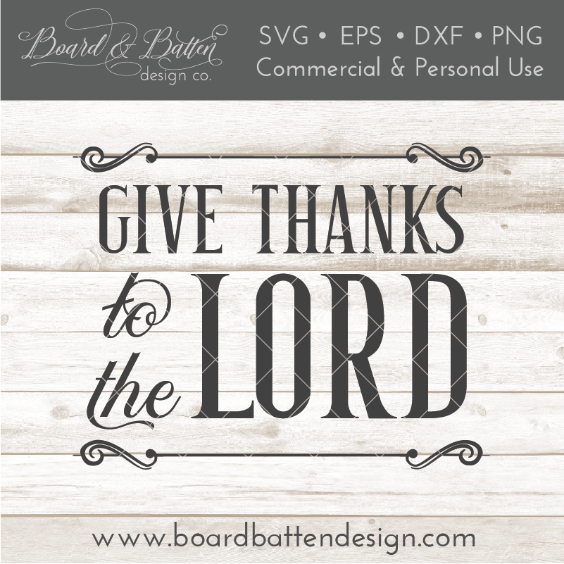 Give Thanks to the Lord SVG File - Commercial Use SVG Files