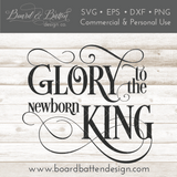 Glory To The Newborn King SVG File - Commercial Use SVG Files
