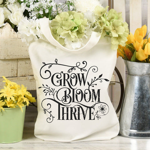 Grow Bloom Thrive SVG File For Gardeners