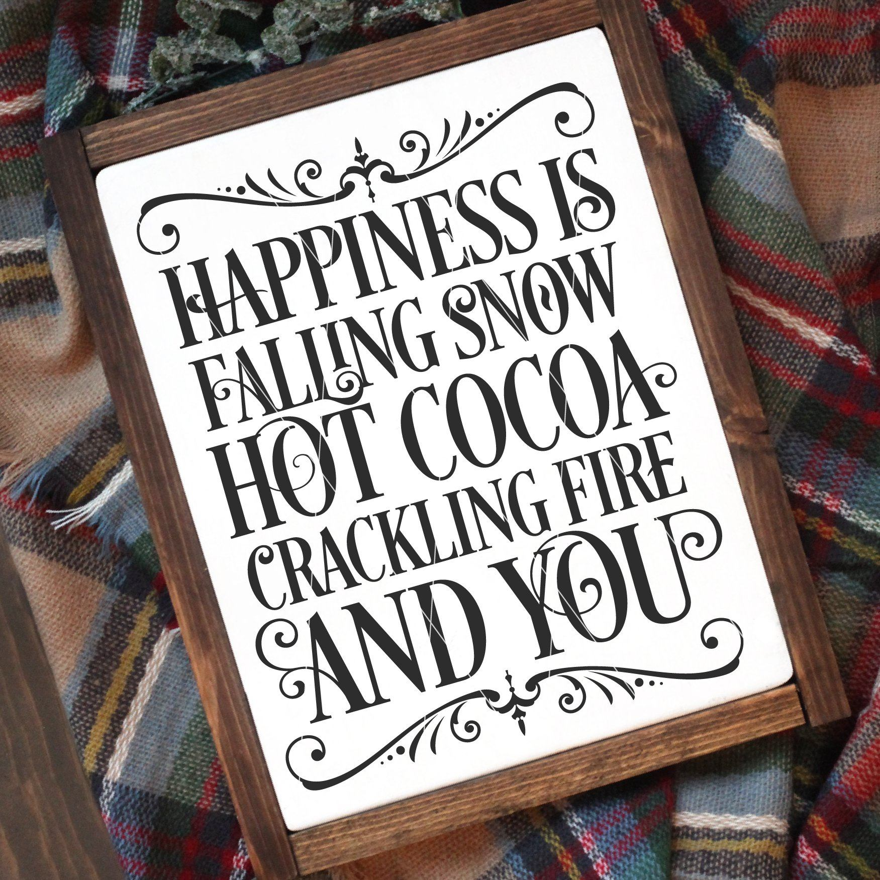 Happiness is Falling Snow, Hot Cocoa, Crackling Fire, and You SVG File - Commercial Use SVG Files
