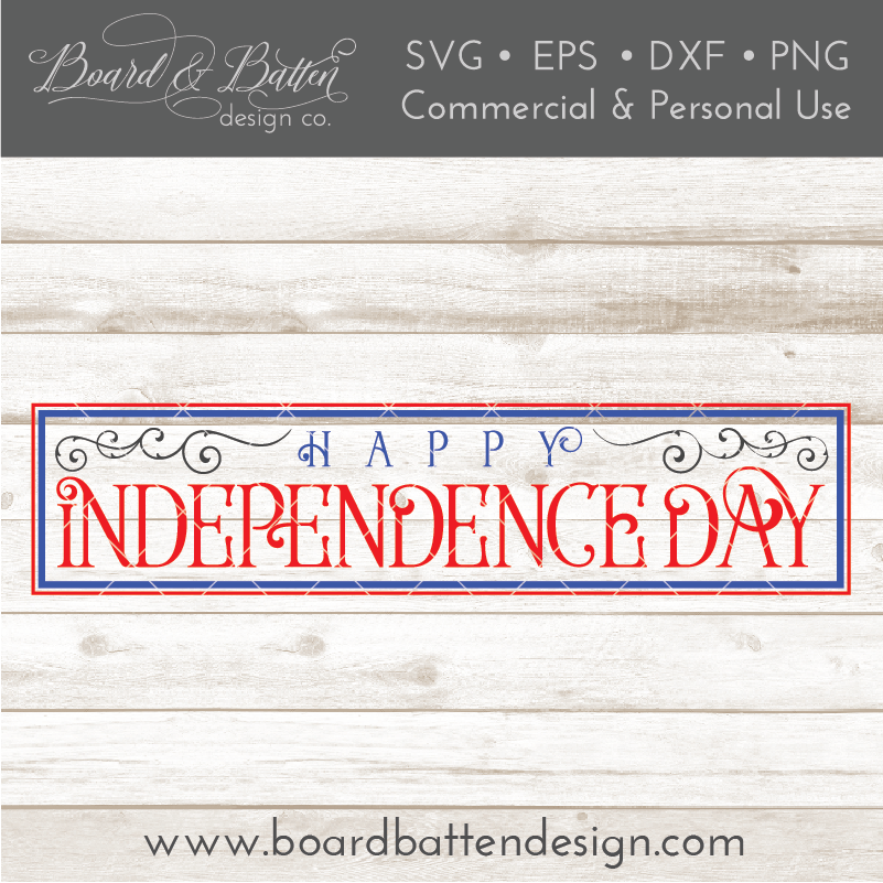 Happy Independence Day 6x24 SVG File - Commercial Use SVG Files