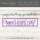 Happy Mother's Day 6x24 Plank Sign SVG File - Commercial Use SVG Files