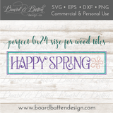Happy Spring 6x24 Wood Tile Size SVG File - Commercial Use SVG Files