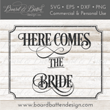 Here Comes the Bride SVG - WS5 - Commercial Use SVG Files