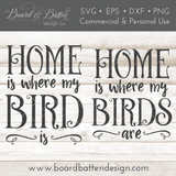 Home Is Where My Bird Is SVG File - Commercial Use SVG Files