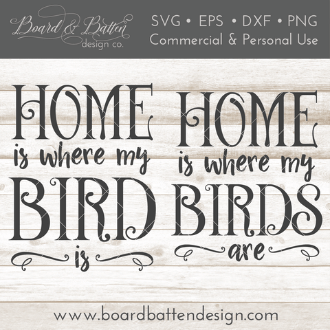 Home Is Where My Bird Is SVG File