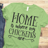 Home Is Where My Chickens Are SVG File - Commercial Use SVG Files