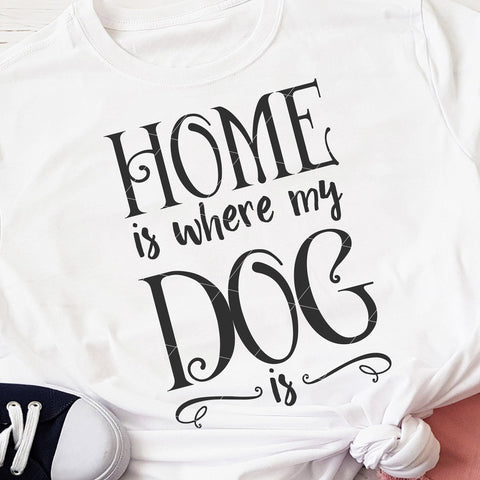 Home Is Where My Dog Is SVG File