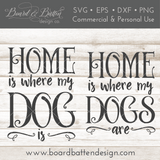 Home Is Where My Dog Is SVG File - Commercial Use SVG Files