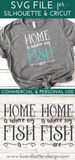Home Is Where My Fish Are SVG File - Commercial Use SVG Files