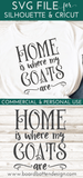 Home Is Where My Goats Are SVG File - Commercial Use SVG Files